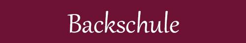 Backschule